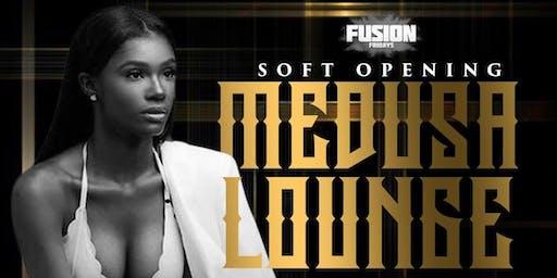 MEDUSA LOUNGE (Soft Opening)
