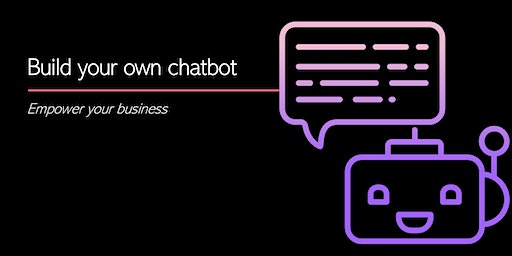 Build your own chatbot: Empower your business