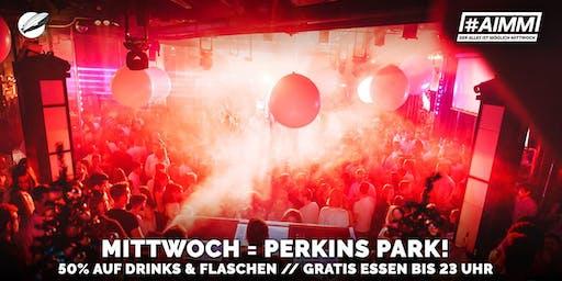 #AIMM - Jeden Mittwoch @ Perkins Park
