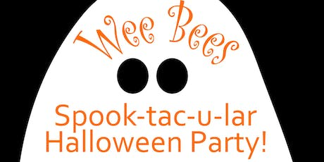 Copy of Wee Bees HALLOWEEN PARTY! tickets