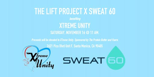 The Lift Project: Sweat 60 for Xtreme Unity