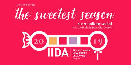 IIDA Philadelphia 2019 Holiday Social: The Sweetest Season - SPONSORSHIP!