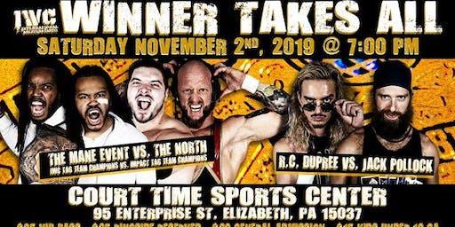 IWC Pro Wrestling presents Winner Takes All!