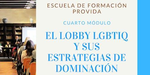 """Escuela de Formación Provida. Cuarto módulo: """"Lobby LGBTIQ y sus estrategias de dominación"""""""
