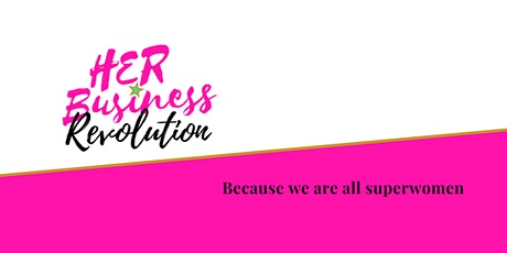 HER Business Revolution Networking: Pure Indulgence Afternoon tickets