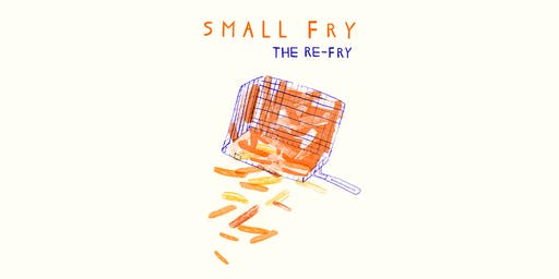 The Re-Fry: Small Fry Chats