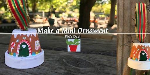 Make a Mini Ornament - Kid's Day