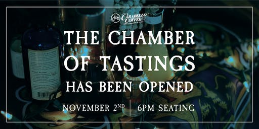 The Chamber of Tastings Has Been Opened- November 2nd @ 6pm