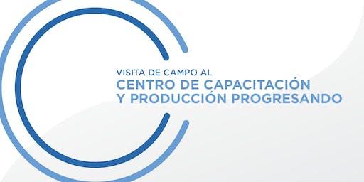 Visita de campo al Centro de Capacitación y Producción Progresando