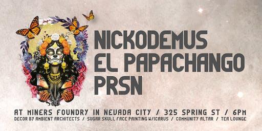 Dia De Los Muertos featuring: NICKODEMUS  - EL PAPACHANGO - PRSN