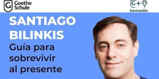 """Santiago Bilinkis presenta su libro """"Guía para sobrevivir al presente"""""""