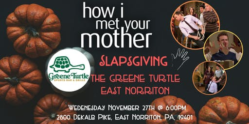 How I Met Your Mother Slapsgiving Trivia at The Greene Turtle East Norriton