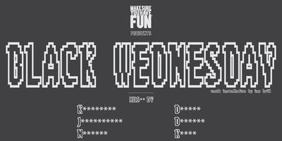 Make Sure You Have Fun™ Presents: Black Wednesday (Thanksgiving Eve Party)