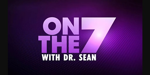 Fox Soul: On The 7 With Dr. Sean (Live TV Taping @ 7PM)