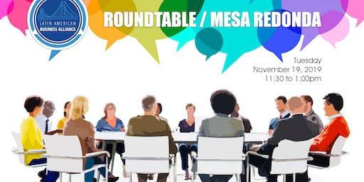 Latin American BusinessAlliance - Round Table / Mesa Redonda