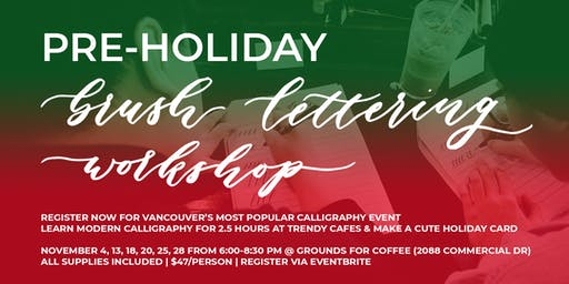 Christmas Pre Holiday Brush Lettering CALLIGRAPHY Art Workshops (Vancouver)