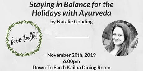 Free Talk: Staying in Balance During the Holidays with Ayurveda tickets