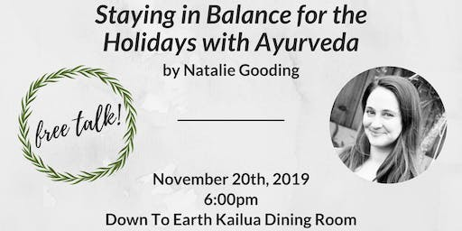 Free Talk: Staying in Balance During the Holidays with Ayurveda