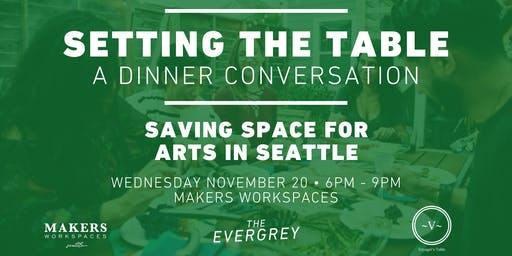 Setting The Table: Saving Space for Arts in Seattle