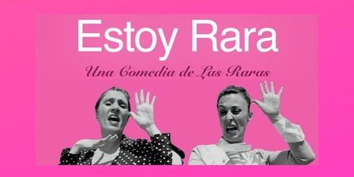 """2ª Edició Estracanada Festival d' Humor presenta """" Estoy Rara"""""""