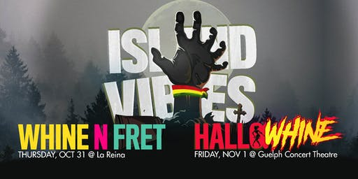 Oct 31: Whine N Fret & Nov 1: HalloWHINE