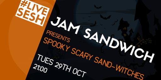 LIVESESH: Spooky Scary SandWitches - Free Jam Night in The Roost