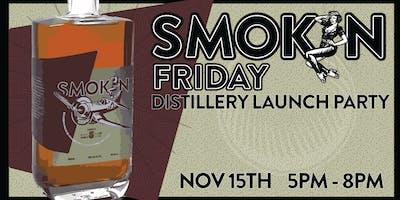Smokin Friday Distillery Launch Party