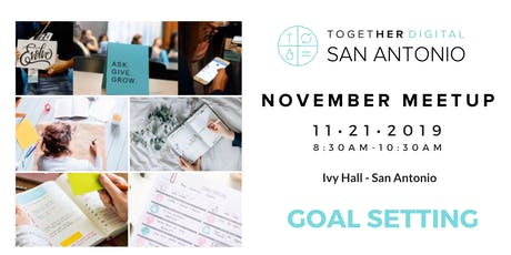 Together Digital San Antonio November Meetup - Goal Setting tickets