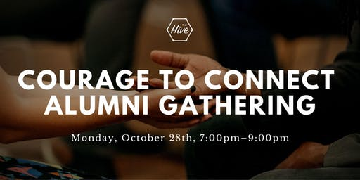 COURAGE TO CONNECT ALUMNI GATHERING