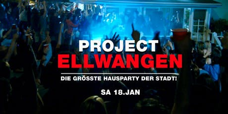 Project Ellwangen - Die größte Hausparty der Region! Tickets