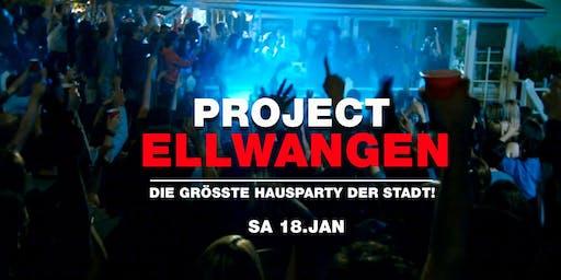 Project Ellwangen - Die größte Hausparty der Region!