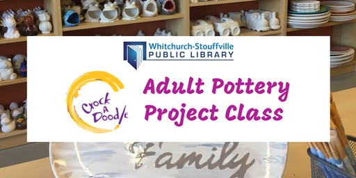 Crock A Doodle Adult Pottery Project Class (ages 18+)