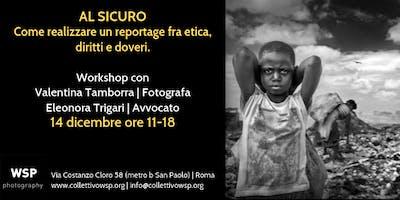 Workshop AL SICURO. Realizzare un reportage fra etica, diritti e doveri