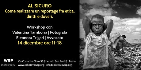 Workshop AL SICURO. Realizzare un reportage fra etica, diritti e doveri biglietti