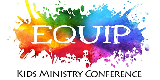 EQUIP Kids Ministry Conference