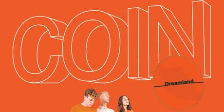 COIN: THE DREAMLAND TOUR tickets