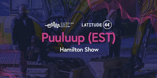 EMWCC Presents: Puuluup in Hamilton