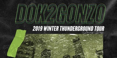 Dok2 Gonzo & Double K US Winter Tour 2019  tickets
