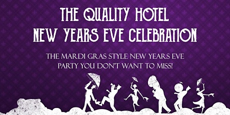 THE QUALITY HOTEL NEW YEARS EVE CELEBRATION tickets