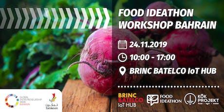 Food Ideathon Workshop Bahrain tickets
