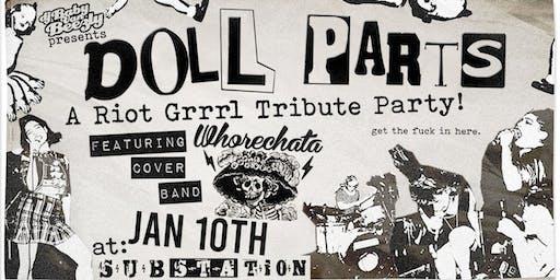 DOLL PARTS - A Riot Grrrl Tribute Party Ft. WHORECHATA