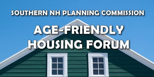 Southern NH Planning Commission: Age-Friendly Housing Forum