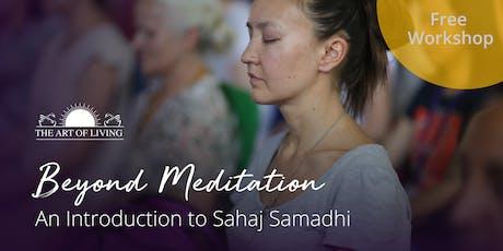 Beyond Meditation - An Introduction to Sahaj Samadhi in Sacramento tickets