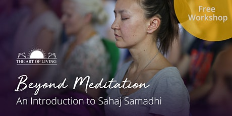 Beyond Meditation - An Introduction to Sahaj Samadhi in Sacramento tickets