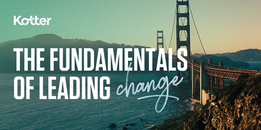 The Fundamentals of Leading Change  - San Francisco