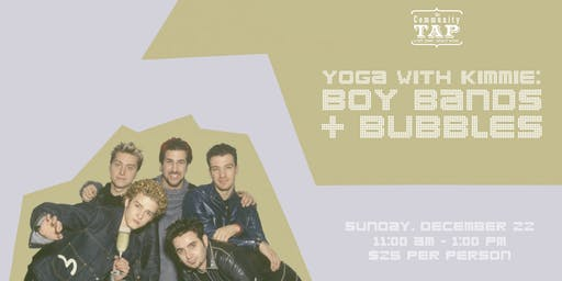 Yoga and Wine Tasting with Kimmie: Boy Bands & Bubbles