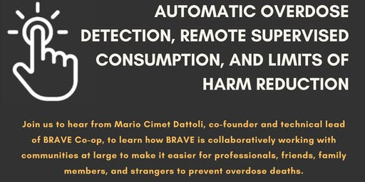 Automatic Overdose Detection, Remote Supervised Consumption, and Limits of Harm Reduction