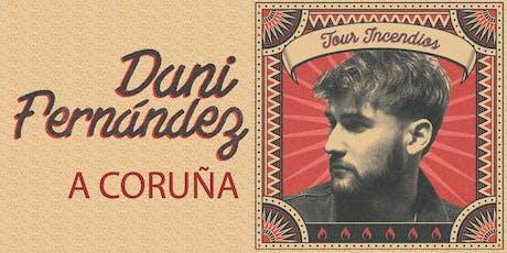 DANI FERNÁNDEZ en concierto   A Coruña entradas