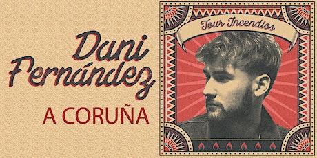 DANI FERNÁNDEZ en concierto | A Coruña entradas