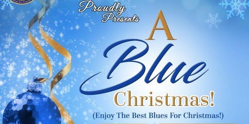 A Blue Christmas (Enjoy the Best Blues For Christmas!)